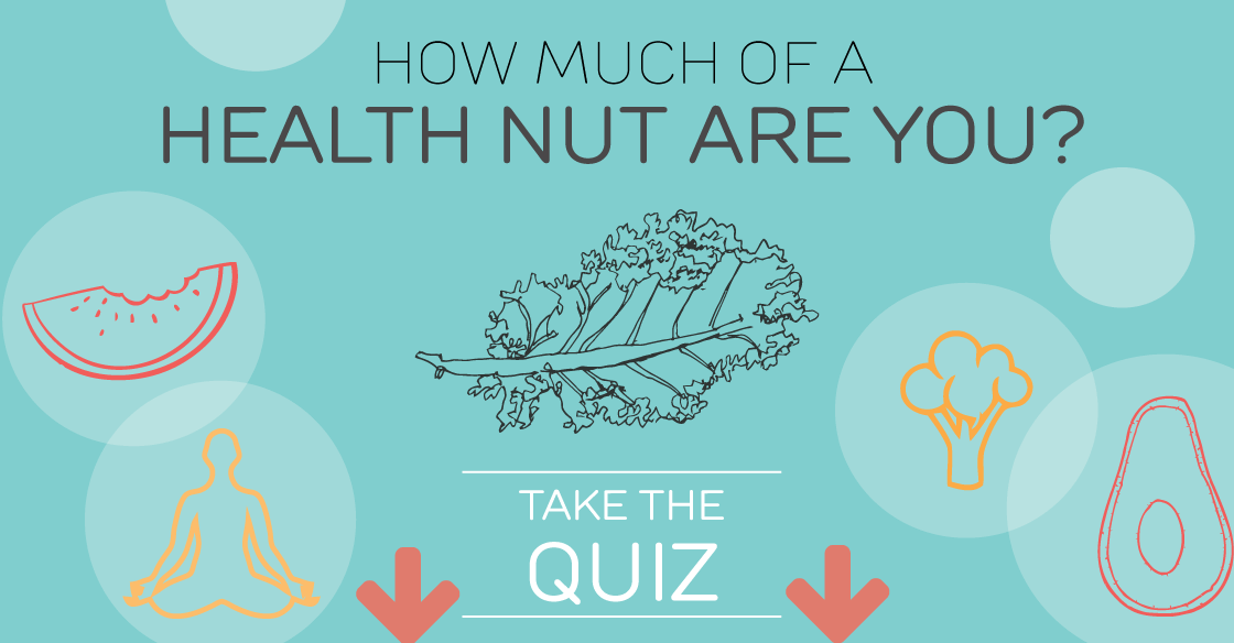 How much of a health nut are you?