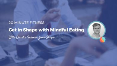 Get in Shape with Mindful Eating