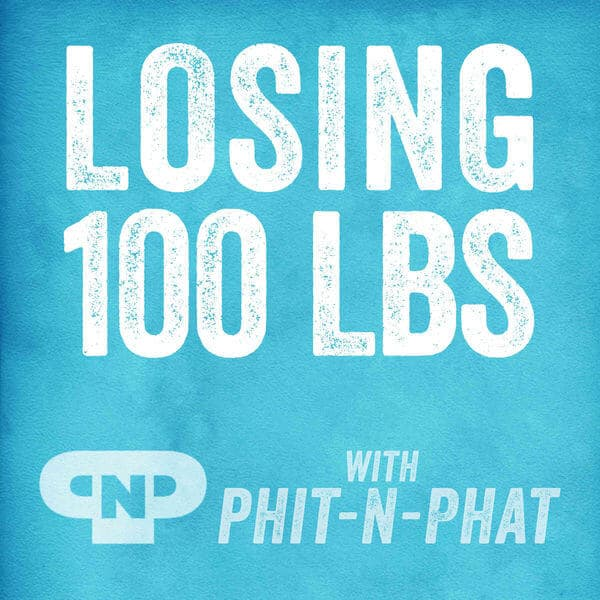 Losing 100 Pounds Fitness Podcast