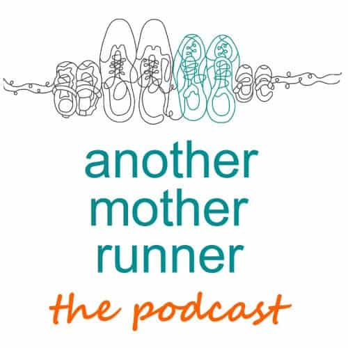 Another Mother Runner Fitness Podcast