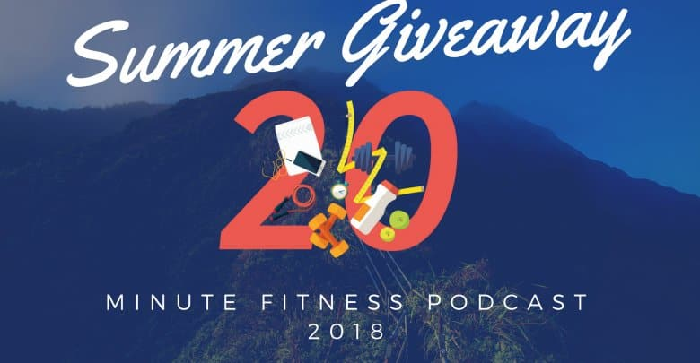 3f14ed0a898a The 20 Minute Fitness Podcast  1300 Summer Giveaway • Shapezine ...