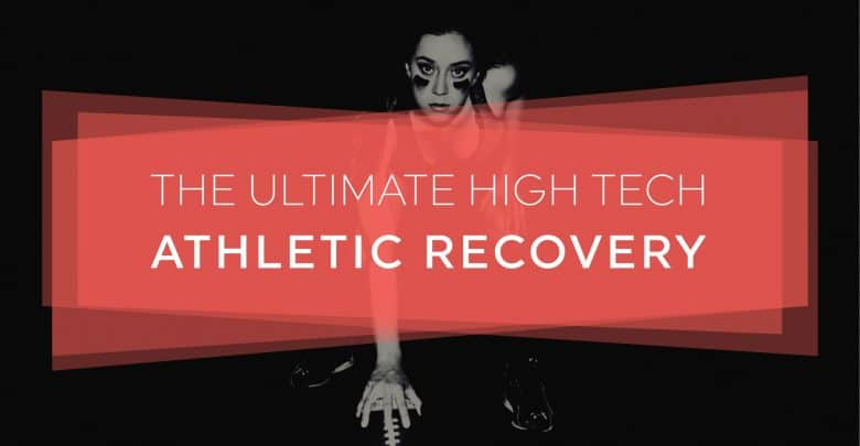 High Tech Tools For Athletic Recovery-01