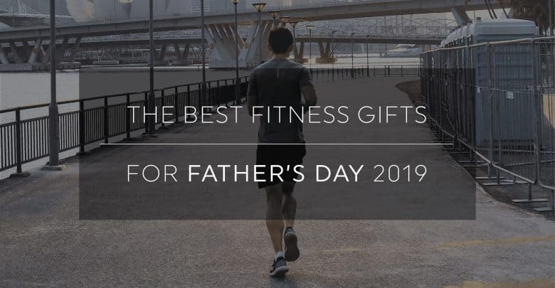 Best Father's Day Fitness Gifts 2019-01