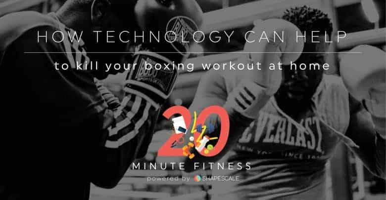 How Technology Can Help To Kill Your Boxing Workout At Home-01