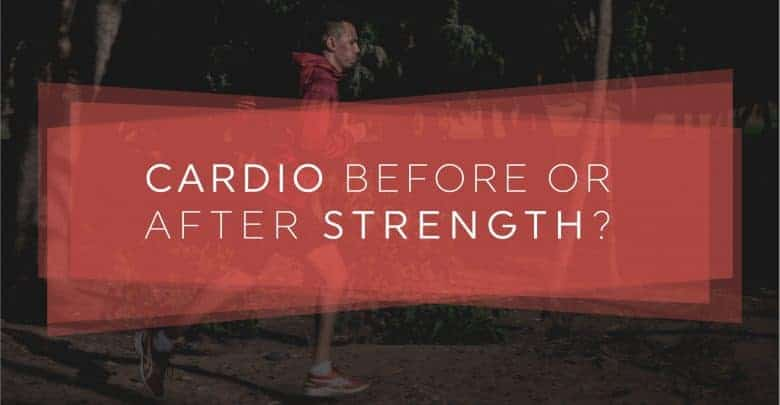 Cardio Before Or After Strength Training-01