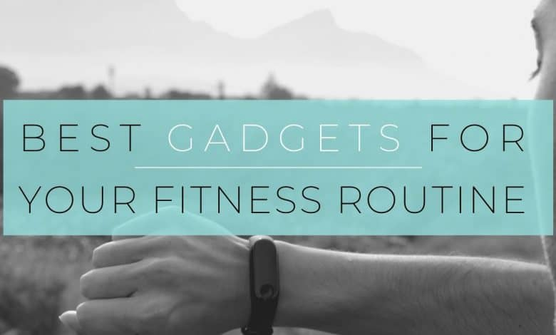 Best Gadgets For Your Fitness Routine